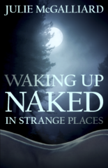 Waking Up Naked in Strange Places cover by Julie McGalliard