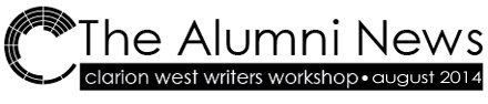 Clarion West Alumni News, August 2014