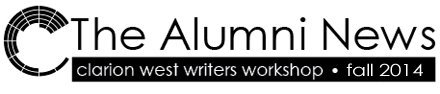 Clarion West Alumni News, Fall 2014
