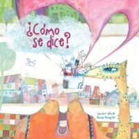 ¿Cómo Se Dice?, illustrated by Romina Pernigotte