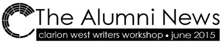 Clarion West Alumni News, June 2015
