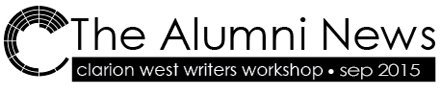 Clarion West Alumni News, September 2015