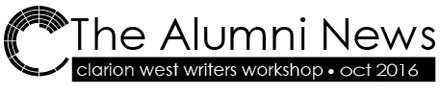 Clarion West Alumni News, October 2016